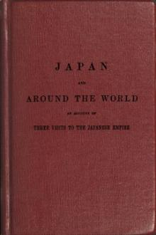 The Japan expedition. Japan and around the world by J. Willett