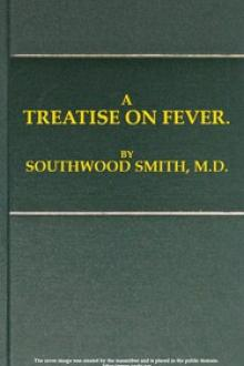 A Treatise on Fever by Thomas Southwood-Smith