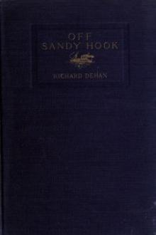 Off Sandy Hook and other stories by Richard Dehan