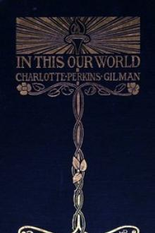 In this our world by Charlotte Perkins Gilman