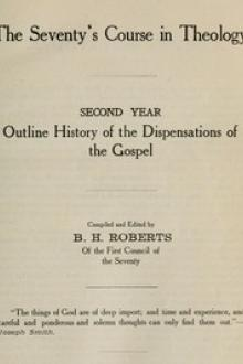 The Seventy's Course in Theology (Second Year) by B. H. Roberts