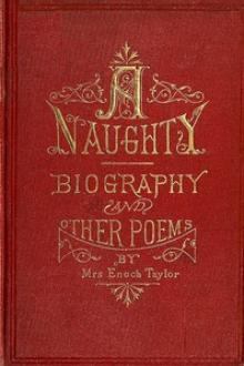 A-Naughty-Biography and other poems by Mrs. Enoch Taylor