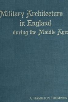 Military Architecture in England During the Middle Ages by Alexander Hamilton Thompson
