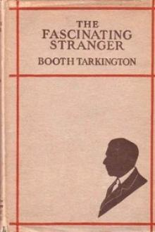 The Fascinating Stranger And Other Stories by Booth Tarkington