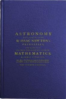 Astronomy Explained Upon Sir Isaac Newton's Principles by James Ferguson