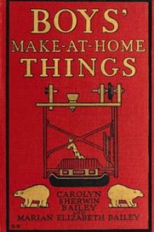 Boys' Make-at-Home Things by Carolyn Sherwin Bailey, Marian Elizabeth Bailey