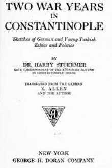 Two War Years in Constantinople by Harry Stürmer