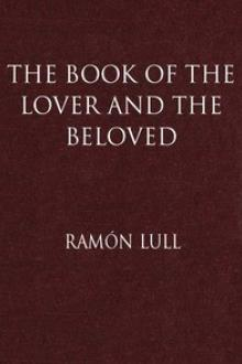 The Book of the Lover and the Beloved by Ramón Lull