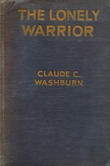The Lonely Warrior by Claude Carlos Washburn