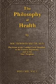 The Philosophy of Health; Volume 1 (of 2) by Thomas Southwood-Smith