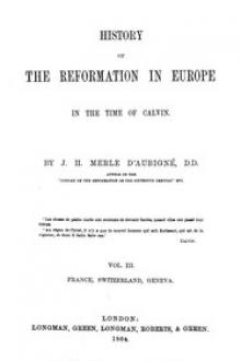 History of the Reformation in Europe in the time of Calvin, Volume 3 by Jean Henri Merle d'Aubigné