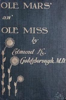 Ole Mars an' Ole Miss by Edmund K. Goldsborough