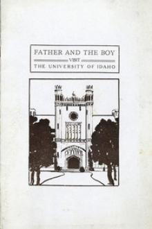 Father and the Boy Visit the University of Idaho by Anonymous