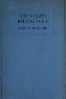 The Straits Impregnable by Sydney de Loghe