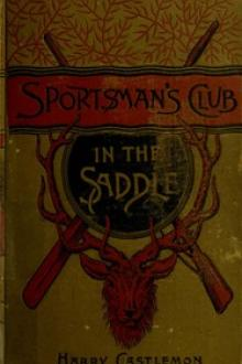The Sportsman's Club in the Saddle by Harry Castlemon