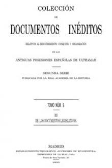 Colección de Documentos Inéditos Relativos al Descubrimiento, Conquista y Organización de las Antiguas Posesiones Españolas de Ultramar