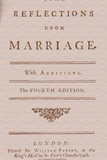 Some Reflections Upon Marriage. by Mary Astell