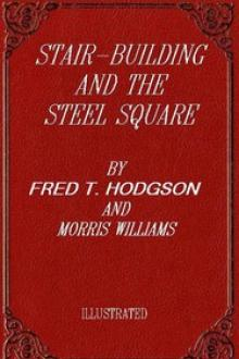 Stair-Building and the Steel Square by Fred T. Hodgson, Morris Meredith Williams