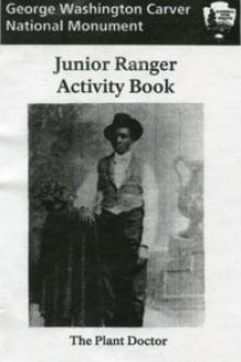 George Washington Carver National Monument Junior Ranger Activity Book by United States. National Park Service