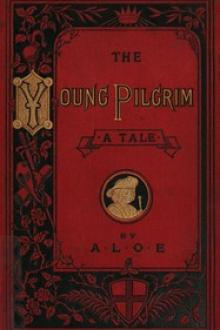 The Young Pilgrim: A Tale Illustrative of by Charlotte Maria Tucker