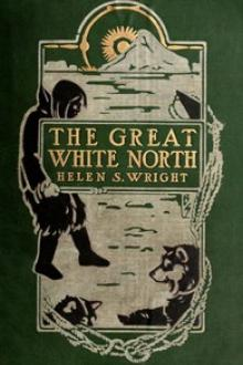 The Great White North by Helen S. Wright