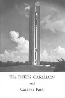 The Deeds Carillon and Carillon Park by Anonymous