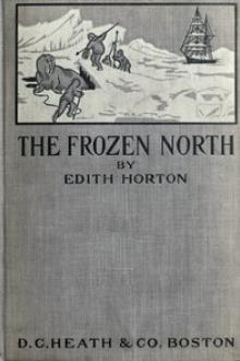 The Frozen North by Edith Horton
