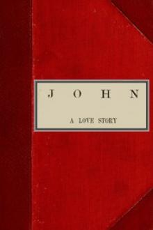 John, A Love Story by Margaret Oliphant