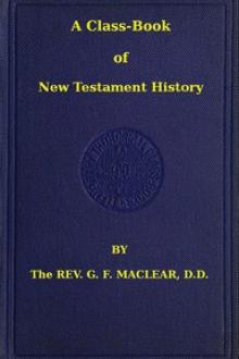 A Class-Book of New Testament History by George Frederick Maclear