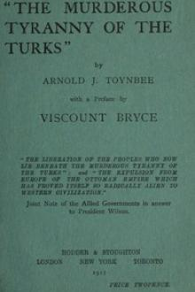 The Murderous Tyranny of the Turks by Arnold Joseph Toynbee