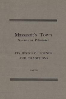 Massasoit's Town - Sowams in Pokanoket by Virginia Baker