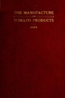 The Manufacture of Tomato Products by W. G. Hier