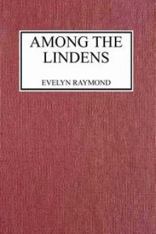 Among the Lindens by Evelyn Raymond