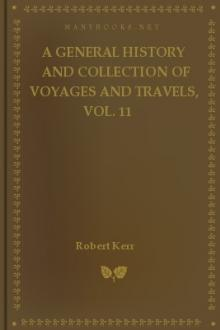 A General History and Collection of Voyages and Travels, Vol. 11 by Robert Kerr