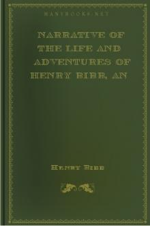 Narrative of the Life and Adventures of Henry Bibb, an American Slave, Written by Himself by Henry Bibb