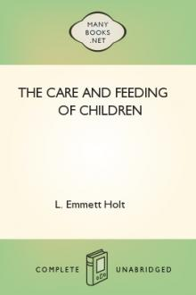 The Care and Feeding of Children by L. Emmett Holt
