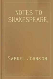 Notes to Shakespeare, Volume III: The Tragedies by Samuel Johnson