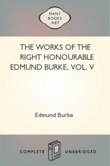 The Works of the Right Honourable Edmund Burke, Vol. V by Edmund Burke