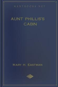 Aunt Phillis's Cabin by Mary H. Eastman