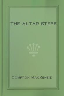 The Altar Steps by Compton MacKenzie