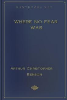 Where No Fear Was by Arthur Christopher Benson