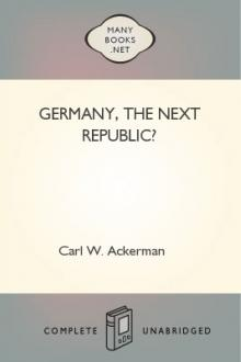 Germany, The Next Republic? by Carl W. Ackerman