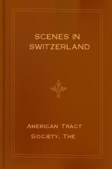 Scenes in Switzerland by American Tract Society