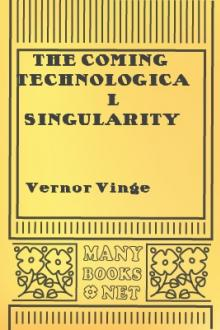 The Coming Technological Singularity by Vernor Vinge