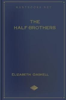 The Half-Brothers by Elizabeth Cleghorn Gaskell
