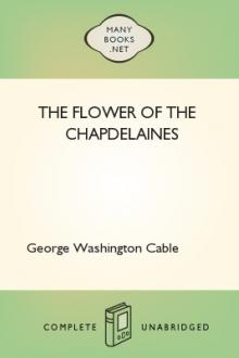 The Flower of the Chapdelaines by George Washington Cable