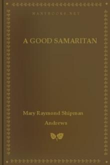 A Good Samaritan by Mary Raymond Shipman Andrews