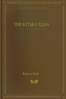 The Kitáb-i-Íqán by Baha'u'llah