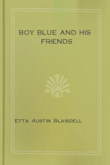 Boy Blue and His Friends by Etta Austin Blaisdell, Mary Frances Blaisdell