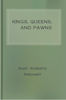 Kings, Queens, and Pawns by Mary Roberts Rinehart